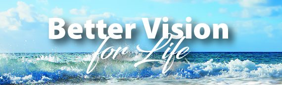 Better Vision for Life – August 2019